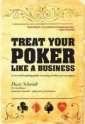 Относитесь к покеру как к бизнесу. Автор: Дасти Шмидт